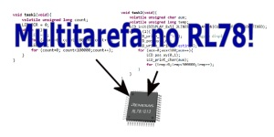 ULWOS – Multitarefa no Renesas RL78